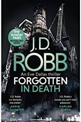 Forgotten In Death: An Eve Dallas thriller (In Death 53) Kindle Edition
