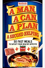 A Man, A Can, A Plan, A Second Helping: 50 Fast Meals to Satisfy Your Healthy Appetite: A Cookbook Kindle Edition