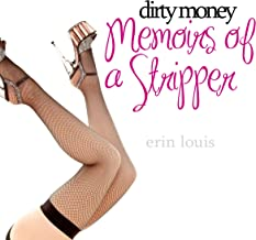 Dirty Money: Memoirs of a Stripper