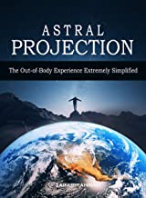 Astral Projection: The Out-of-Body Experience Extremely Simplified (English Edition)