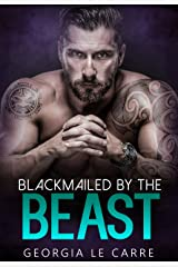 Blackmailed by the beast Kindle Edition