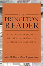 The Princeton Reader: Contemporary Essays by Writers and Journalists at Princeton University