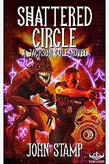 Shattered Circle: A Jackson Cole Novel Book 1 (The Jackson Cole Novel Series) Kindle Edition