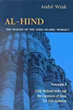 Al-Hind, Volume 1 Early Medieval India and the Expansion of Islam 7th-11th Centuries: 001