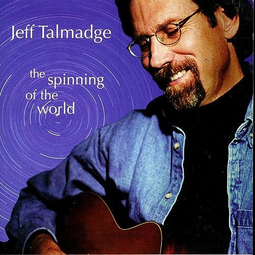 The Spinning of the World de Jeff Talmadge en Amazon Music - Amazon.es