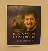 Joel Barker's the New Business of Paradigms, Fieldbook with Cd