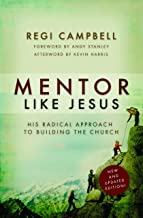 Mentor Like Jesus: His Radical Approach to Building the Church