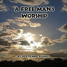 Best bertrand russell a free man's worship Reviews