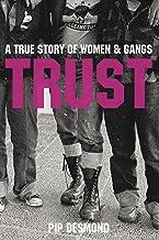 Trust: A True Story of Women & Gangs