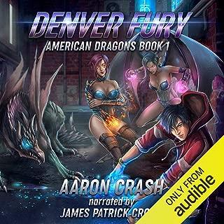 Denver Fury: An Urban Fantasy Harem Adventure: American Dragons, Book 1