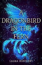 A Dragonbird in the Fern (English Edition)