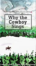 Why the Cowboy Sings - VHS Tape in original Cowboy-themed cover sleeve. A signature event of the 2002 Olympic Arts Festival. Songs and stories from Stephen Davis, Columbus, Montana, Larry Schutte, Oasis, Nevada, Glenn Ohrlin, Mountain View, Arkansas, and Henry Real Bird, Crow Agency, Montana. Run time: 56:46.