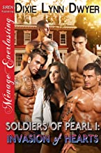 Soldiers of Pearl 1: Invasion of Hearts (Siren Publishing Menage Everlasting)