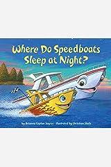 Where Do Speedboats Sleep at Night? (Where Do...Series) Kindle Edition