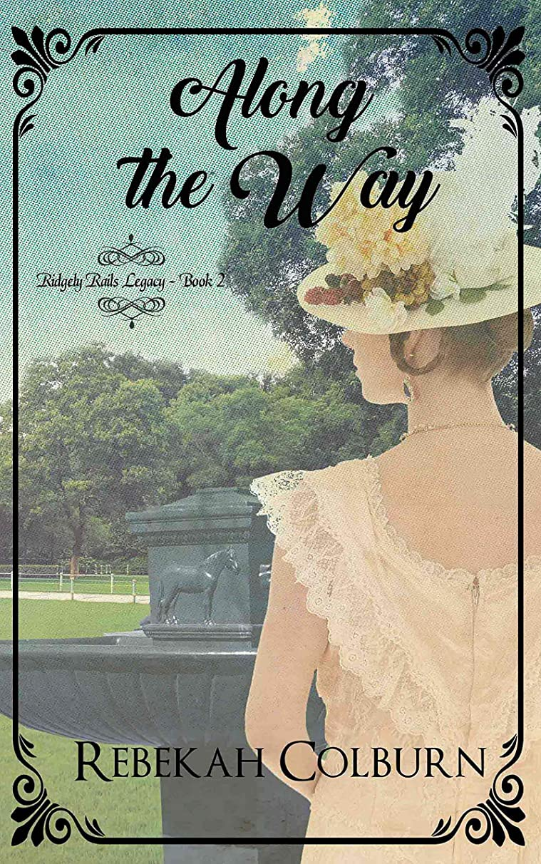 Along the Way (Ridgely Rails Legacy Book 2)