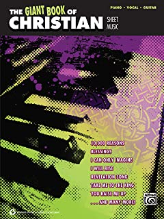 The Giant Book of Christian Sheet Music: Piano/Vocal/Guitar