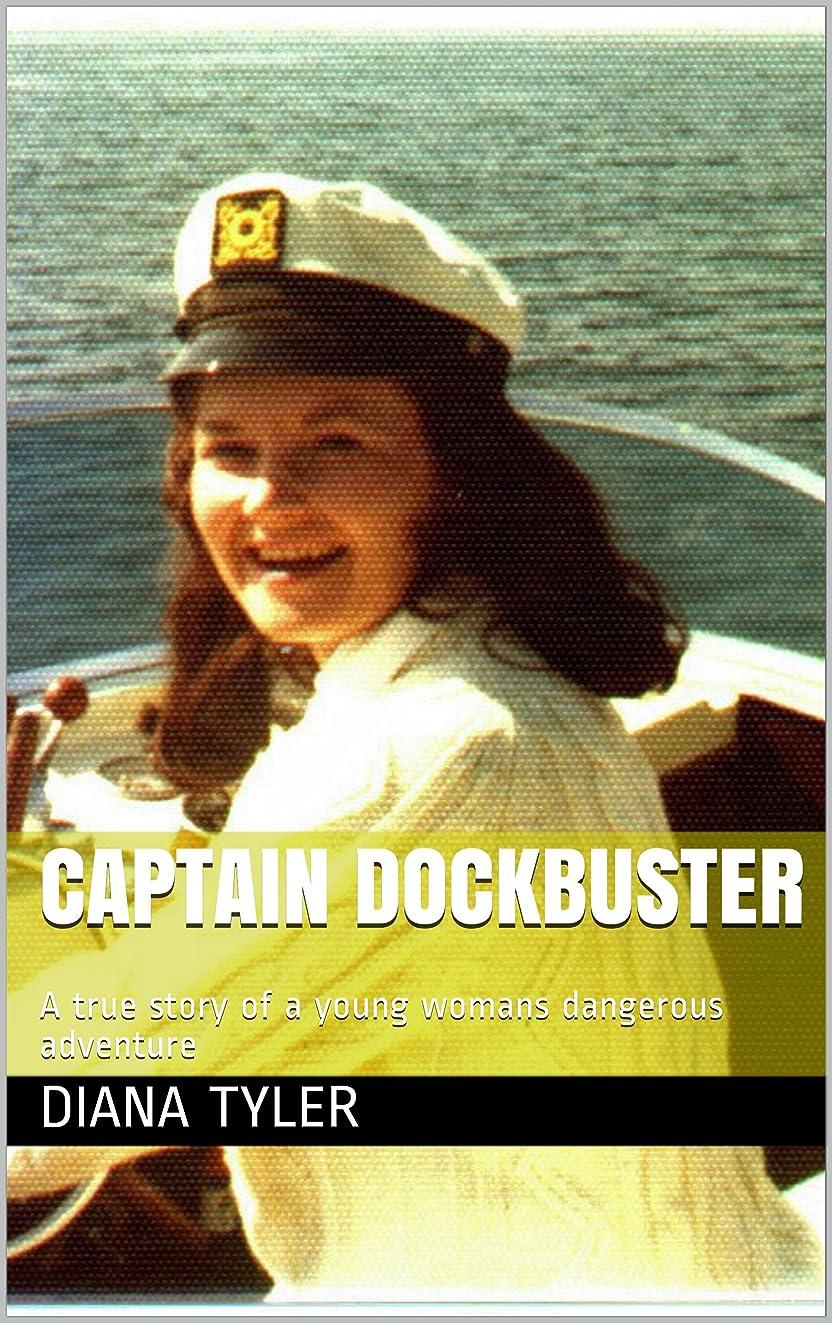 ギャンブル上向き認知Captain Dockbuster: A true story of a young womans dangerous adventure (Diana Tylers short stories  Book 1) (English Edition)