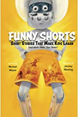 FUNNY SHORTS: Short Stories That Make Kids Laugh (and Adults Shake Their Heads) Kindle Edition