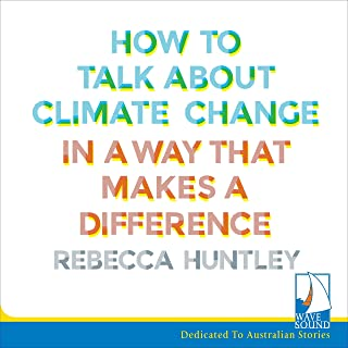 How to Talk About Climate Change: In a Way That Makes a Difference