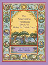 {Sally Fallon Morell} Paperback The Nourishing Traditions Book of Baby & Child Care
