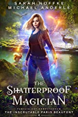 The Shatterproof Magician (The Inscrutable Paris Beaufont Book 4) Kindle Edition