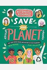 Activists Assemble - Save Your Planet Paperback
