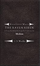 Filling the Afterlife from the Underworld: Medusa: Case files from the Raven Siren (Nicolette Mace: The Raven Siren Case Files Book 1) (English Edition)