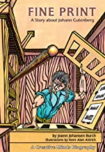 Fine Print: A Story about Johann Gutenberg (Creative Minds Biographies)