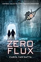 Zero Flux, A Space Opera Action Adventure with Mystery and Danger: A Central Galactic Concordance Novella (English Edition)
