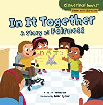 In It Together: A Story of Fairness (Cloverleaf Books ™ ― Stories with Character)