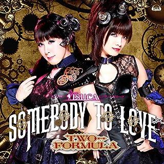 Somebody to love(TVアニメ『ISUCA-イスカ-』エンディングテーマ)