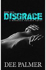DISGRACE: A Disgrace Trilogy Novel: Book One (The Disgrace Trilogy 1) Kindle Edition
