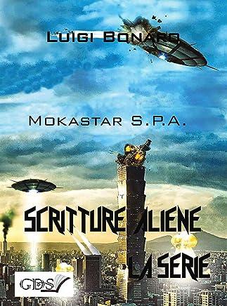 Mokastar S.P.A. (SCRITTURE ALIENE LA SERIE Vol. 23)