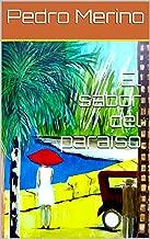 El sabor del paraíso (Spanish Edition)