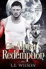 The Alpha's Redemption (The Kincaid Werewolves Book 3) Kindle Edition