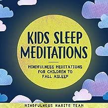 Kids Sleep Meditations: Mindfulness Meditations for Children to Fall Asleep