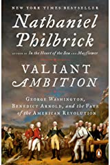 Valiant Ambition: George Washington, Benedict Arnold, and the Fate of the American Revolution (The American Revolution Series Book 2) Kindle Edition