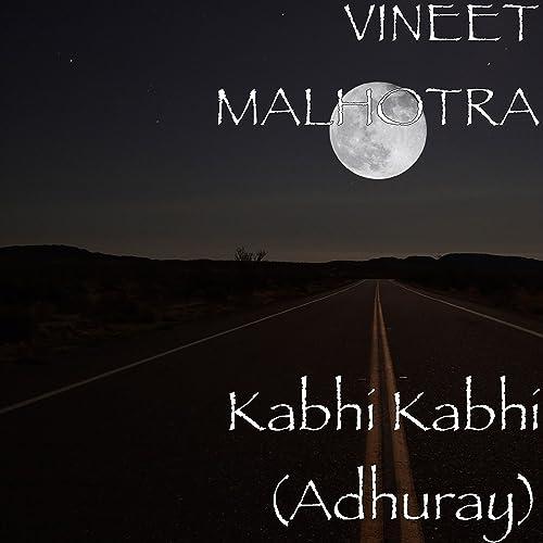 Kabhi Adhuray By Vineet Malhotra On Amazon Music