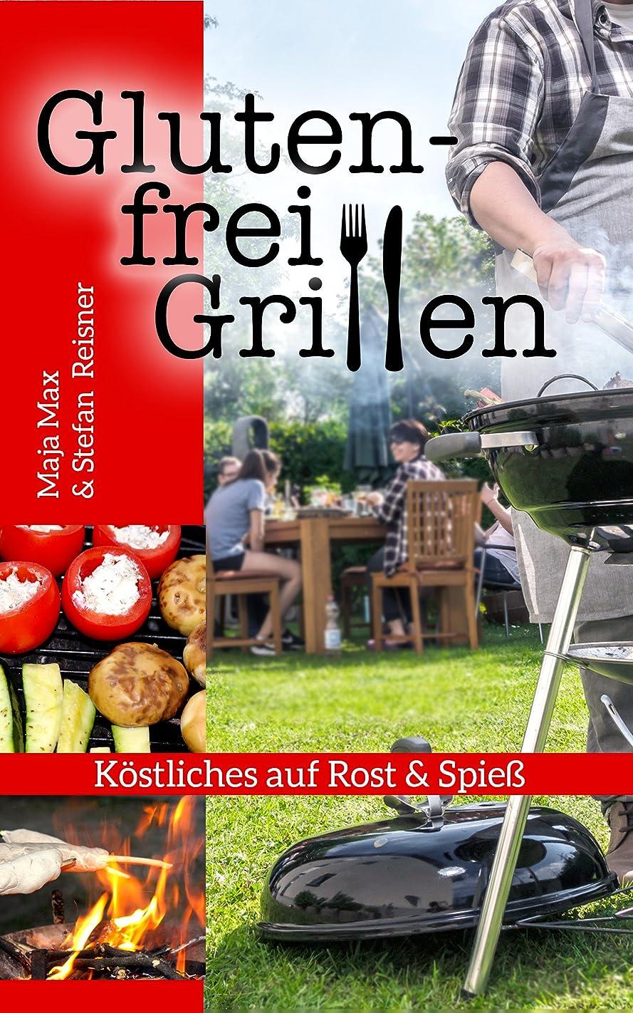 Glutenfrei Grillen: K?stliches auf Rost und  Spie? (German Edition)