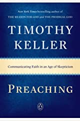 Preaching: Communicating Faith in an Age of Skepticism Kindle Edition
