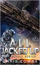 All Jacked Up: A science fiction comedy adventure (The Dipole Series Book 1)
