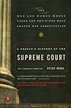 A People's History of the Supreme Court: The Men and Women Whose Cases and Decisions Have Shaped Our Constitution: Revised...