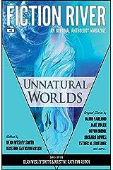 Fiction River: Unnatural Worlds (Fiction River: An Original Anthology Magazine Book 1) Kindle Edition
