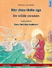 Bầy chim thiên nga – De wilde zwanen (tiếng Việt – t. Hà Lan): Sách thiếu nhi song ngữ dựa theo truyện cổ tích của Hans Ch...