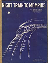 NIGHT TRAIN TO MEMPHIS Words and music by Beasley Smith, Marvin Hughes and Owen Bradley.