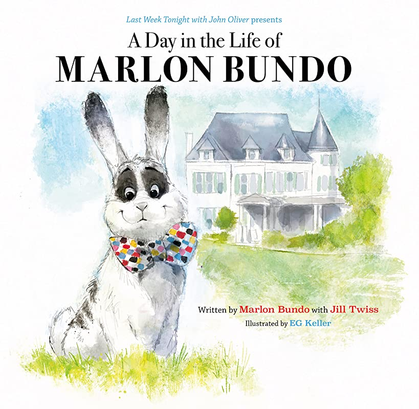 Last Week Tonight with John Oliver Presents A Day in the Life of Marlon Bundo (Better Bundo Book, LGBT Children s Book)