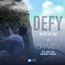 DEFY (Never Say Die) [feat. Marc Tupaz and Wency Cornejo]