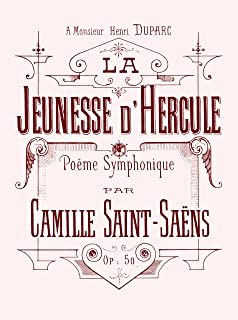 La jeunesse d'Hercule, Op.50, by Camille Saint-Saens. Complete Orchestral Score. All instruments. Preface in French. (Student Facsimile)