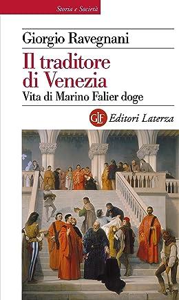 Il traditore di Venezia: Vita di Marino Falier doge