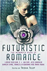 The Mammoth Book of Futuristic Romance (Mammoth Books) Kindle Edition